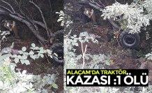 ALAÇAM'DA TRAKTÖR KAZASI :1ÖLÜ