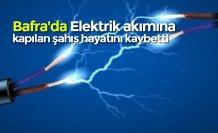 Bafra'da Elektrik akımına kapılan şahıs hayatını kaybetti