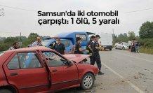 Samsun'da iki otomobil çarpıştı: 1 ölü, 5 yaralı