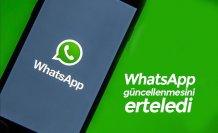 WhatsApp güncellenmesini erteledi