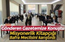 Misyonerlik Kitapçığı Bafra Meclisini karıştırdı