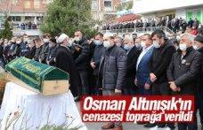 Osman Altınışık'ın cenazesi toprağa verildi