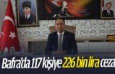 Bafra'da 117 kişiye 226 bin lira ceza