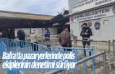 Bafra'da pazaryerlerinde polis ekiplerinin denetimi sürüyor