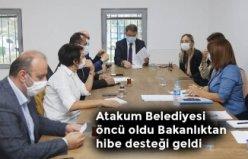 Atakum Belediyesi öncü oldu Bakanlıktan hibe desteği geldi