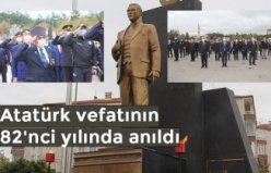 Atatürk vefatının 82'nci yılında anıldı