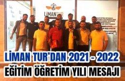 LİMAN TUR'DAN 2021 - 2022 EĞİTİM ÖĞRETİM YILI MESAJI