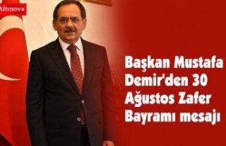Başkan Mustafa Demir'den 30 Ağustos Zafer Bayramı...