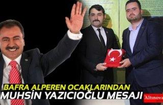 BAFRA ALPEREN OCAKLARINDAN MUHSİN YAZICIOĞLU...