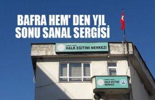 BAFRA HEM' DEN YIL SONU SANAL SERGİSİ