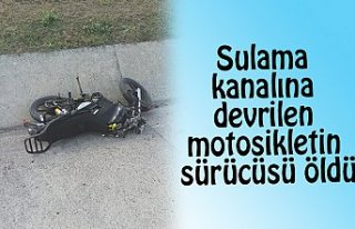 Sulama kanalına devrilen motosikletin sürücüsü...