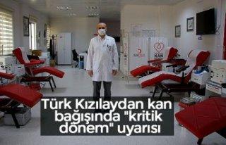 """Türk Kızılaydan kan bağışında """"kritik..."""