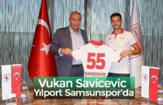 Vukan Savicevic YılportSamsunspor'da