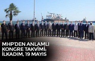 MHP'DEN ANLAMLI KONGRE TAKVİMİ; İLKADIM, 19 MAYIS