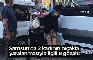 Samsun'da 2 kadının bıçakla yaralanmasıyla...