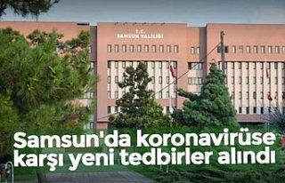 Samsun'da koronavirüse karşı yeni tedbirler...