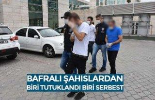 BAFRALI ŞAHISLARDAN BİRİ TUTUKLANDI BİRİ SERBEST