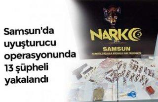 Samsun'da uyuşturucu operasyonunda 13 şüpheli...