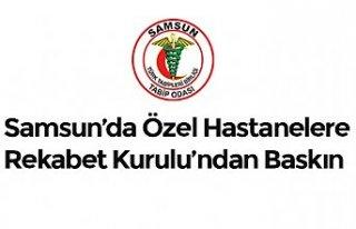 Samsun'da Özel Hastanelere Rekabet Kurulu'ndan...