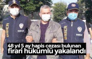 48 yıl 5 ay hapis cezası bulunan firari hükümlü...