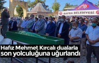 Hafız Mehmet Kırcalı dualarla son yolculuğuna...