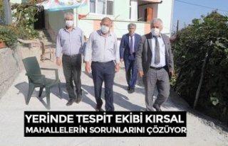 YERİNDE TESPİT EKİBİ KIRSAL MAHALLELERİN SORUNLARINI...