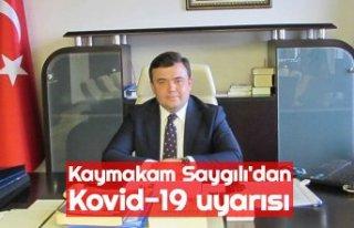 Kaymakam Saygılı'dan Kovid-19 uyarısı