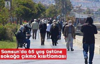 Samsun'da 65 yaş üstüne sokağa çıkma kısıtlaması