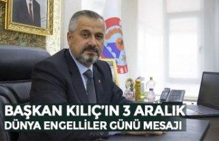 BAŞKAN KILIÇ'IN 3 ARALIK DÜNYA ENGELLİLER GÜNÜ...