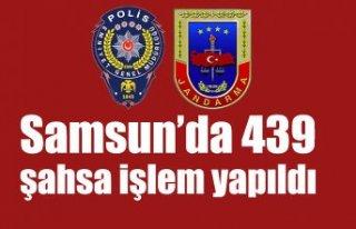 Samsun'da 439 şahsa işlem yapıldı