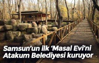 Samsun'un ilk 'Masal Evi'ni Atakum Belediyesi...