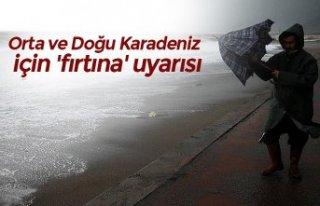 Orta ve Doğu Karadeniz için 'fırtına'...