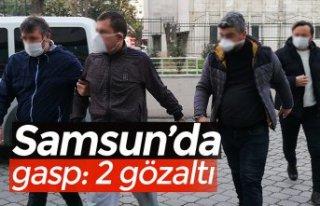 Samsun'da gasp: 2 gözaltı