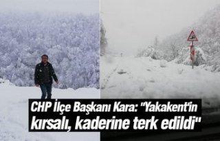 "CHP İlçe Başkanı Kara: ""Yakakent'in..."
