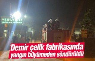 Demir çelik fabrikasında yangın büyümeden söndürüldü