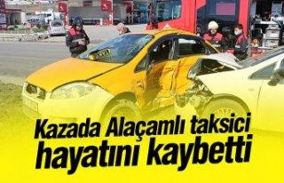 Kazada Alaçamlı taksici hayatını kaybetti