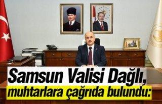 Samsun Valisi Dağlı, muhtarlara çağrıda bulundu: