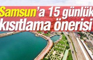 Samsun'a 15 günlük kısıtlama önerisi