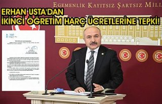 ERHAN USTA'DAN İKİNCİ ÖĞRETİM HARÇ ÜCRETLERİNE...
