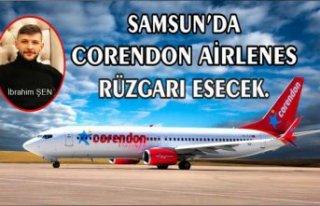CORENDON AİRLENES'DEN SAMSUN'A YENİ DESTİNASYONLAR