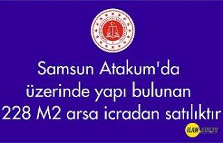Samsun Atakum'da üzerinde yapı bulunan 228...