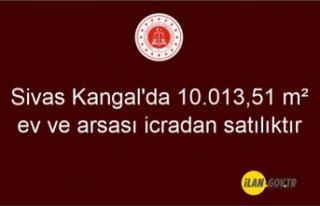 Sivas Kangal'da 10.013,51 m² ev ve arsası icradan...