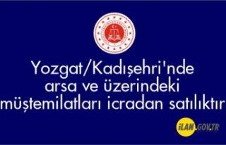 Yozgat/Kadışehri'nde arsa ve üzerindeki müştemilatları...