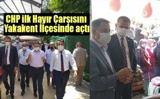 CHP ilk Hayır Çarşısını Yakakent İlçesinde açtı