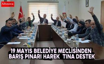 19 Mayıs Belediye Meclisinden Barış Pınarı Harekâtına Destek
