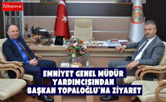 Emniyet Genel Müdür Yardımcısından Başkan Topaloğlu'na Ziyaret