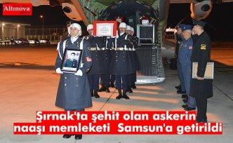 Şırnak'ta şehit olan askerin naaşı memleketiSamsun'a getirildi