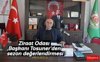 Ziraat Odası Başkanı Tosuner'den sezon değerlendirmesi
