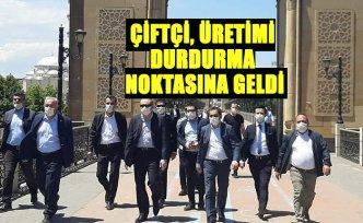 ÇİFTÇİ, ÜRETİMİ DURDURMA NOKTASINA GELDİ
