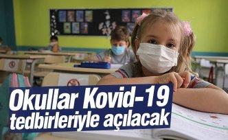 Okullar Kovid-19 tedbirleriyle açılacak